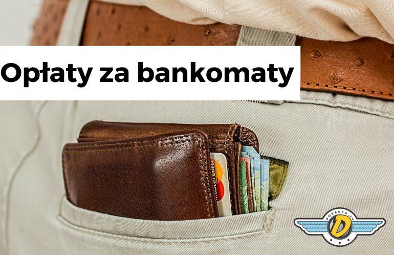 opłaty za bankomaty
