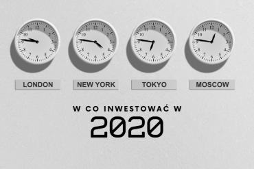 w co inwestowac pieniadze 2020